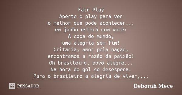 Fair Play Aperte O Play Para Ver O Deborah Mece