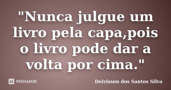 Nunca Julgue Um Livro Pela Deivisson Dos Santos Silva