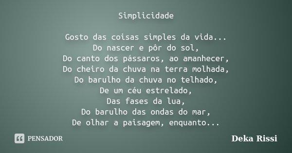 Simplicidade Gosto Das Coisas Simples Da Deka Rissi