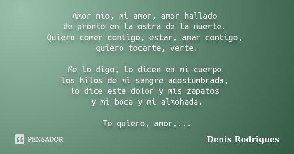 Amor Mio Mi Amor Amor Hallado De Denis Rodrigues