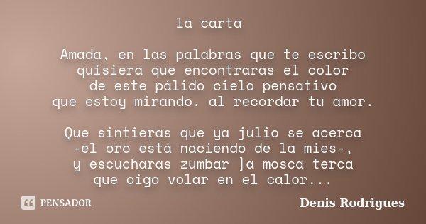 La Carta Amada En Las Palabras Que Te Denis Rodrigues