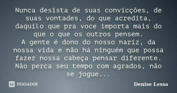 Não Importa Que Você Perca As Batalhas O Que Importa é: Nunca Desista De Suas Convicções, De... Denise Lessa