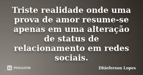 Triste Realidade Onde Uma Prova De Amor Dhieferson Lopes