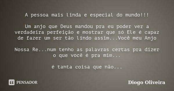 A Pessoa Mais Linda E Especial Do Diogo Oliveira