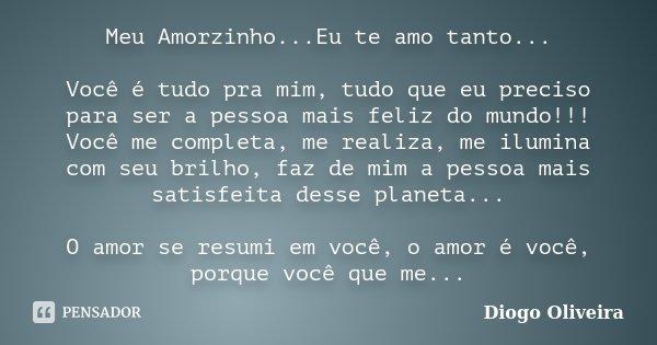 Meu Amorzinhoeu Te Amo Tanto Você Diogo Oliveira