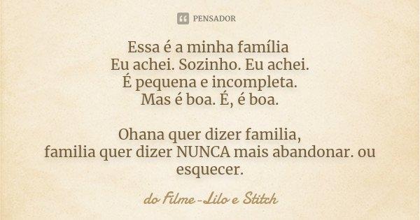 Essa é A Minha Família Eu Achei Do Filme Lilo E Stitch