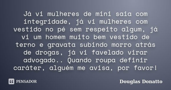 Já Vi Mulheres De Mini Saia Com Douglas Donatto