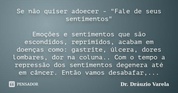 Se Não Quiser Adoecer Fale De Dr Dráuzio Varela