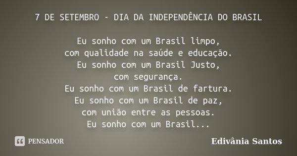 7 De Setembro Dia Da Independência Do Edivânia Santos