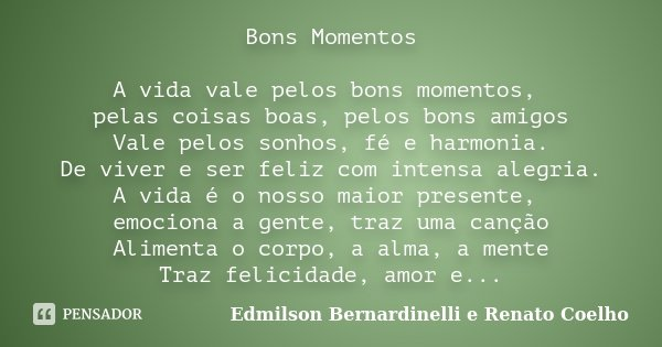 Bons Momentos A Vida Vale Pelos Bons Edmilson Bernardinelli E