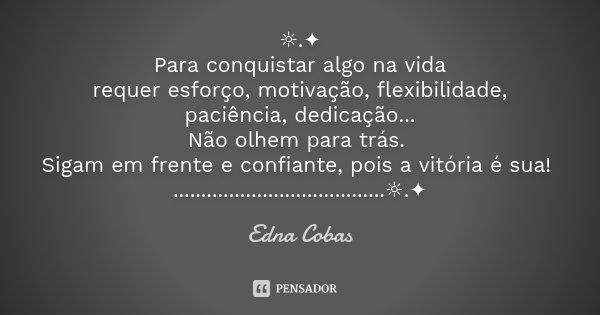 Frases De Vitória Na Vida: Para Conquistar Algo Na Vida... Edna Cobas