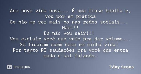 Frases Para Uma Nova Vida: Ano Novo Vida Nova... É Uma Frase... Edny Senna