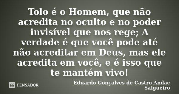 Tolo é O Homem Que Não Acredita No Eduardo Gonçalves De Castro