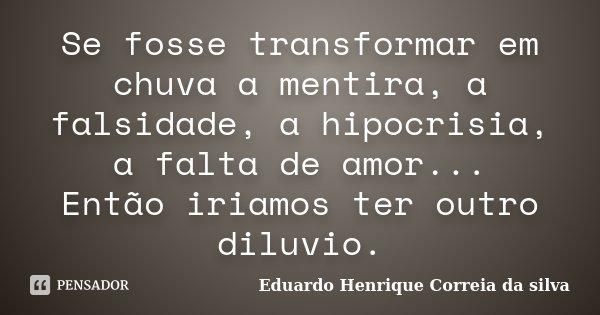Se Fosse Transformar Em Chuva A Mentira Eduardo Henrique Correia