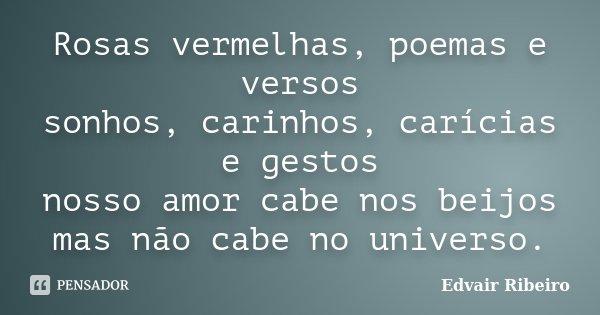 Rosas Vermelhas Poemas E Versos Sonhos Edvair Ribeiro