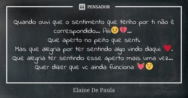 Quando Ouvi Que O Sentimento Que Tenho... Elaine De Paula