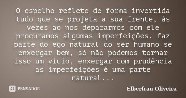 O Espelho Reflete De Forma Invertida Elberfran Oliveira