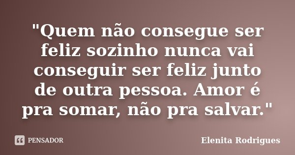Quem Não Consegue Ser Feliz Elenita Rodrigues