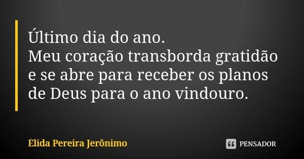 último Dia Do Ano Meu Coração élida Pereira Jerônimo