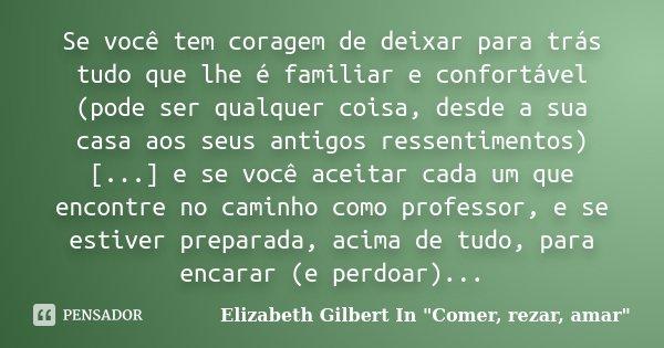 Se Você Tem Coragem De Deixar Para Elizabeth Gilbert In Comer