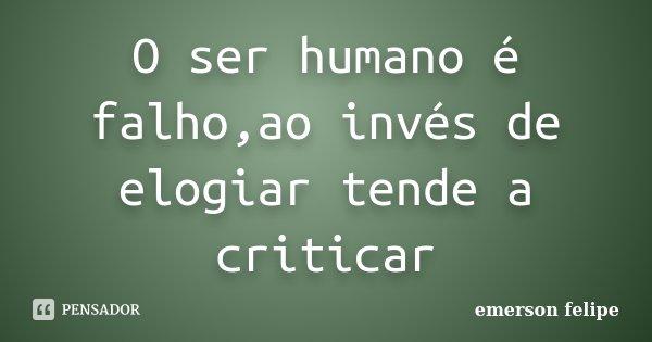 O Ser Humano é Falhoao Invés De Emerson Felipe