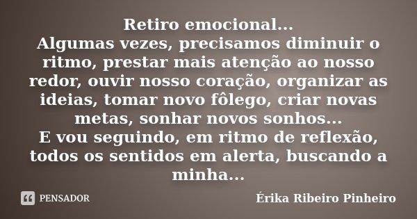 Retiro Emocional Algumas Vezes érika Ribeiro Pinheiro