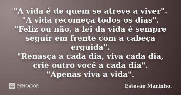 """""""A Vida é De Quem Se Atreve A... Estevão Marinho"""