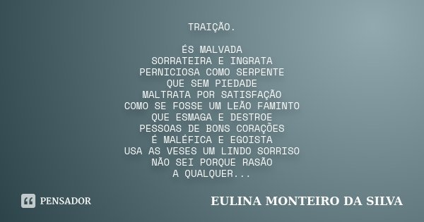 Traição és Malvada Sorrateira E Eulina Monteiro Da Silva