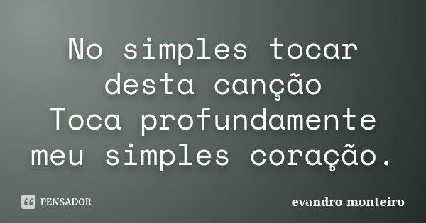 No Simples Tocar Desta Canção Toca Evandro Monteiro