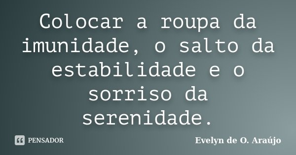 Colocar A Roupa Da Imunidade O Salto Da Evelyn De O Araújo