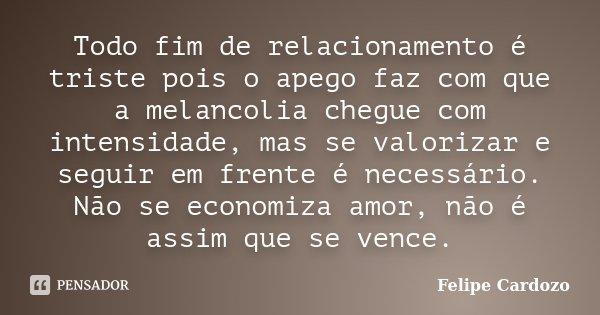 Todo Fim De Relacionamento é Triste Felipe Cardozo