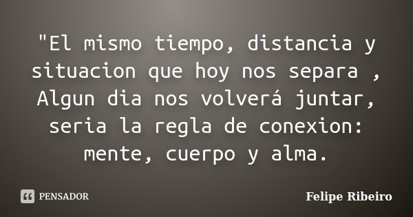 El Mismo Tiempo Distancia Y Felipe Ribeiro