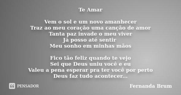 Te Amar Vem O Sol E Um Novo Amanhecer... Fernanda Brum