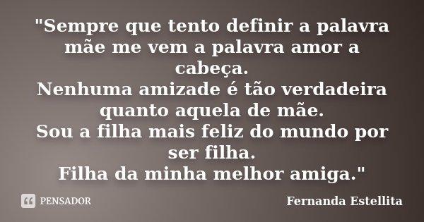 Sempre Que Tento Definir A Palavra Fernanda Estellita