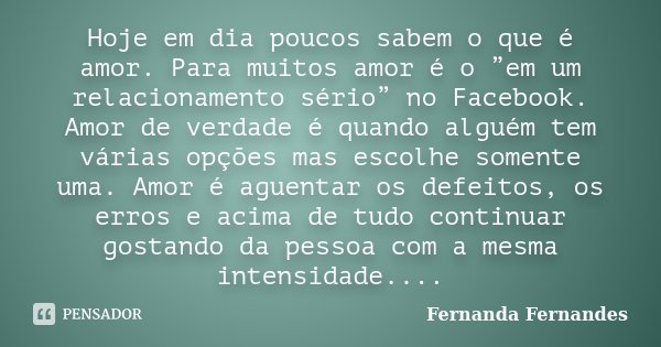 Hoje Em Dia Poucos Sabem O Que é Amor Fernanda Fernandes