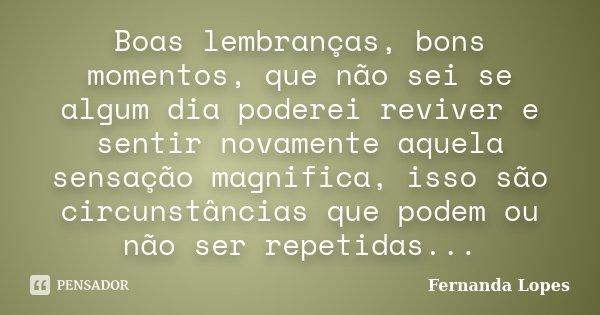 Boas Lembranças Bons Momentos Que Fernanda Lopes