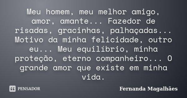 Meu Homem Meu Melhor Amigo Amor Fernanda Magalhães