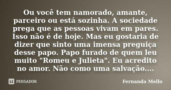Ou Você Tem Namorado Amante Parceiro Fernanda Mello