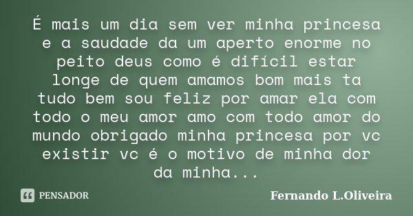 é Mais Um Dia Sem Ver Minha Princesa E Fernando Loliveira