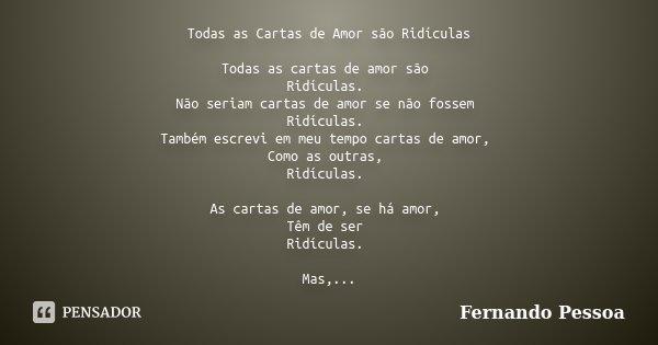 Todas As Cartas De Amor São Ridículas Fernando Pessoa