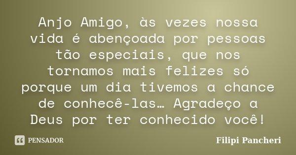 Anjo Amigo, às Vezes Nossa Vida é... Filipi Pancheri