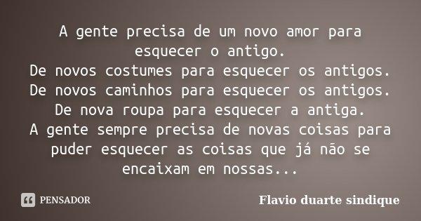 A Gente Precisa De Um Novo Amor Para... Flávio Duarte Sindique