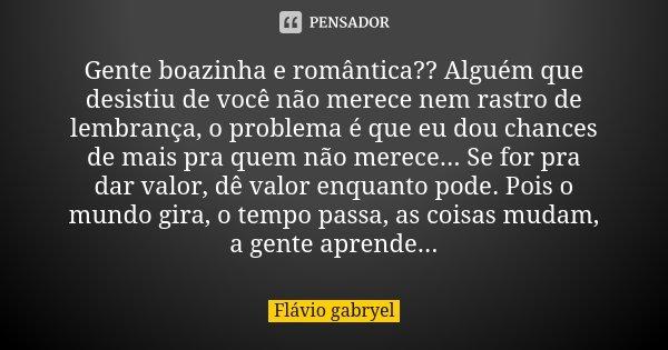 Gente Boazinha E Romântica Alguém Flávio Gabryel