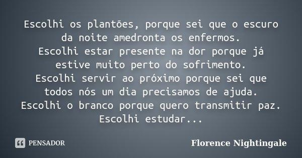 Escolhi Os Plantões Porque Sei Que O Florence Nightingale