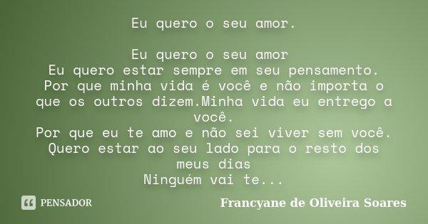 Eu Quero O Seu Amor Eu Quero O Seu Amor Francyane De Oliveira Soares