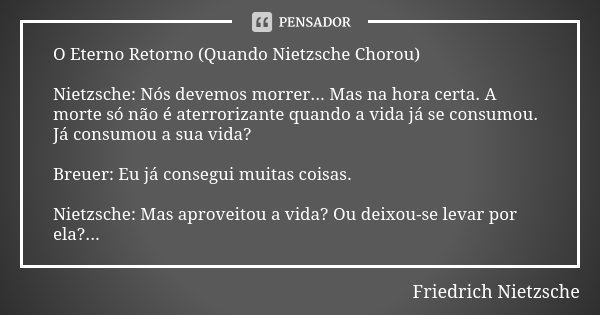 O Eterno Retorno (Quando Nietzsche... Friedrich Nietzsche