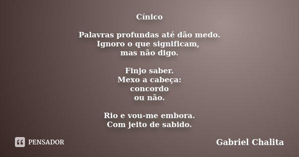 Cínico Palavras Profundas Até Dão Gabriel Chalita