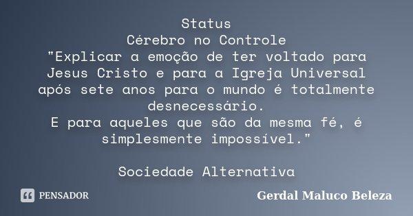 Status Cérebro No Controle Gerdal Maluco Beleza