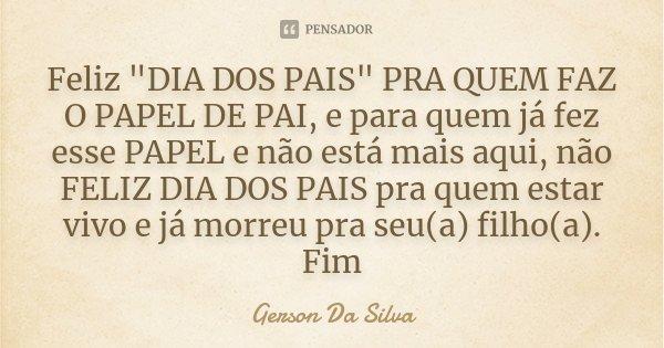 Feliz Dia Dos Pais Pra Quem Gerson Da Silva