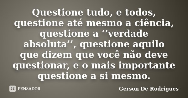 [Imagem: gerson_de_rodrigues_questione_tudo_e_tod...gg3g55.jpg]